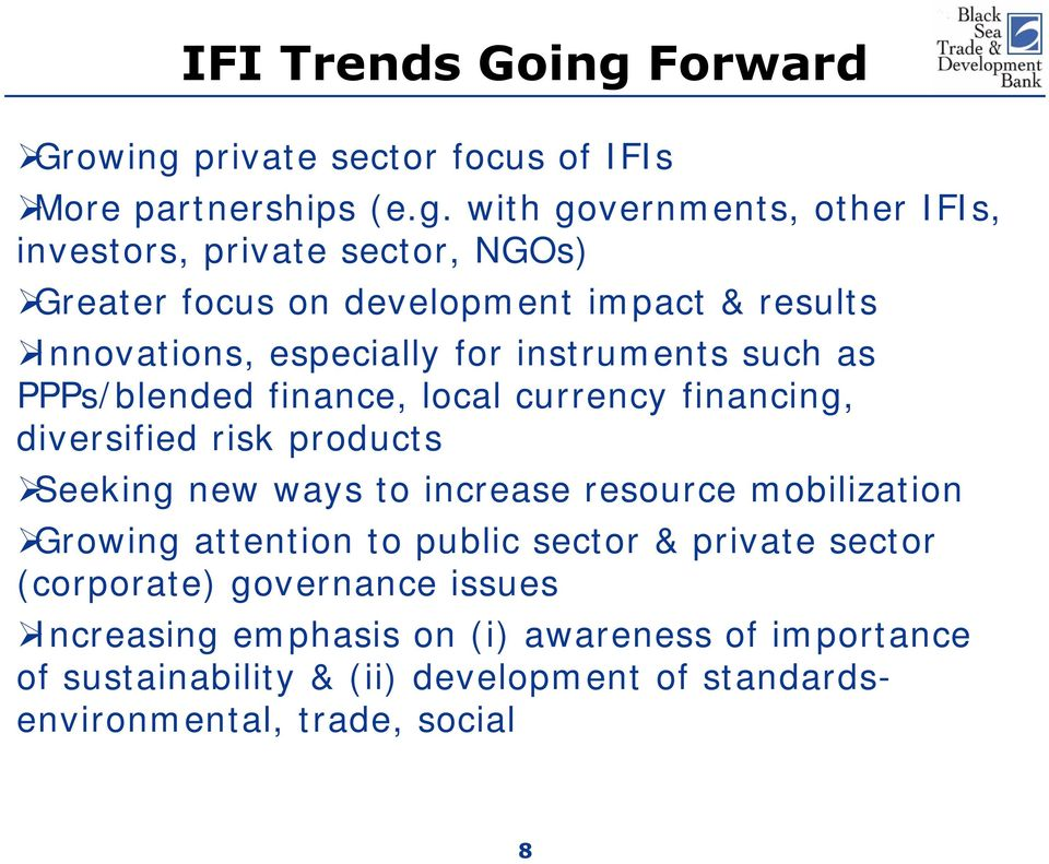 private sector focus of IFIs More partnerships (e.g.
