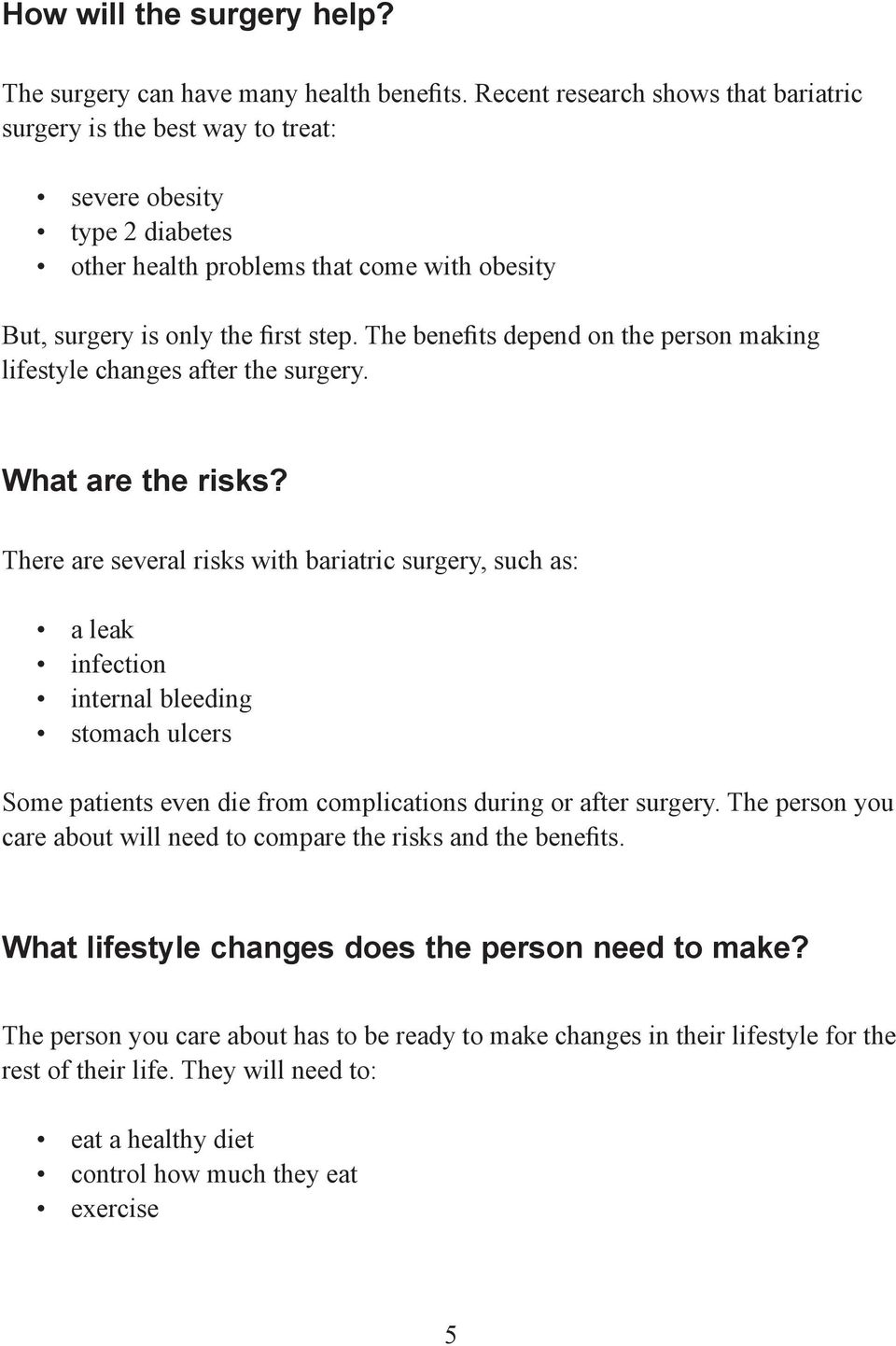 The benefits depend on the person making lifestyle changes after the surgery. What are the risks?