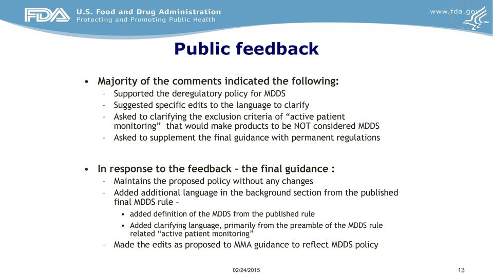 feedback - the final guidance : Maintains the proposed policy without any changes Added additional language in the background section from the published final MDDS rule added definition of