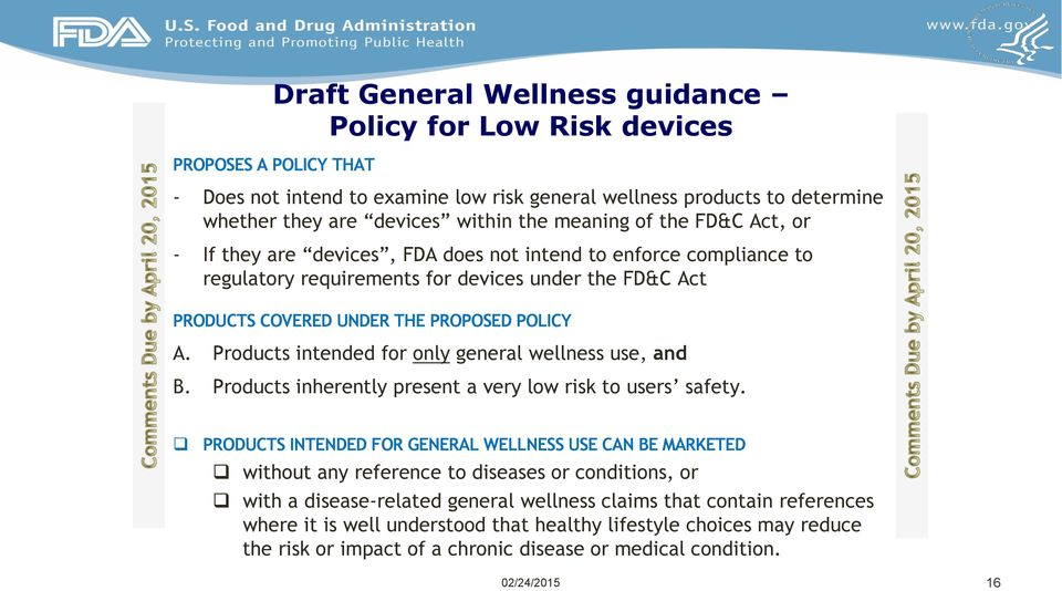 Products intended for only general wellness use, and B. Products inherently present a very low risk to users safety.