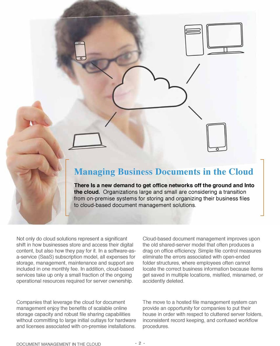 Not only do cloud solutions represent a significant shift in how businesses store and access their digital content, but also how they pay for it.