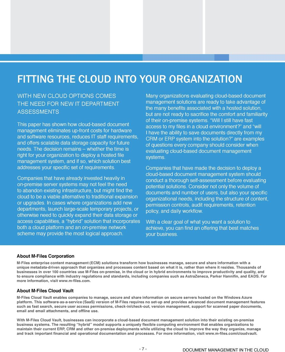 The decision remains whether the time is right for your organization to deploy a hosted file management system, and if so, which solution best addresses your specific set of requirements.