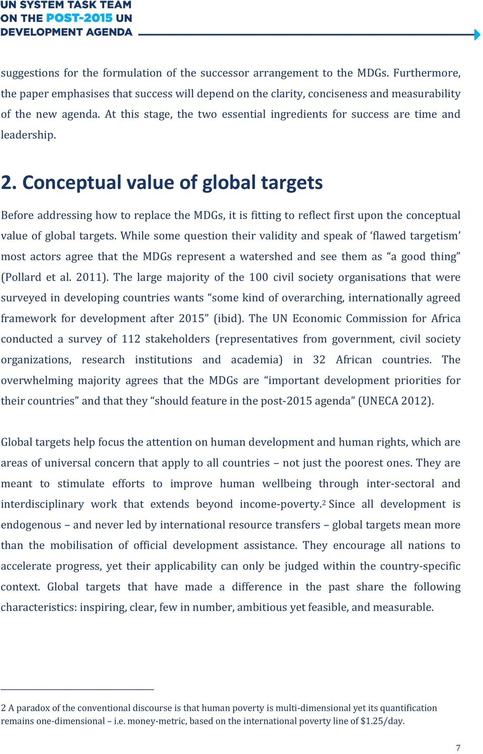 Conceptual value of global targets Before addressing how to replace the MDGs, it is fitting to reflect first upon the conceptual value of global targets.