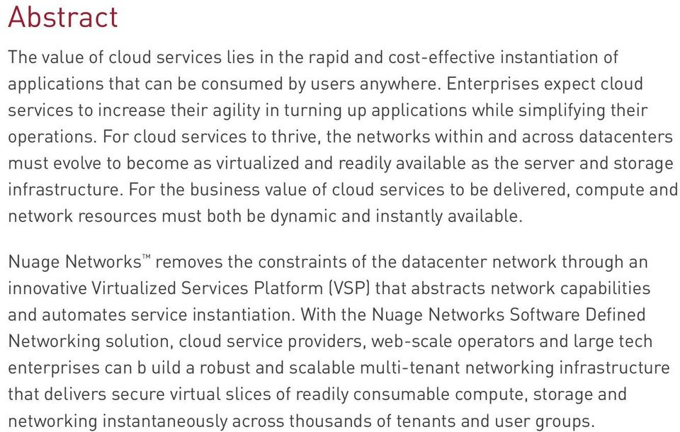For cloud services to thrive, the networks within and across datacenters must evolve to become as virtualized and readily available as the server and storage infrastructure.