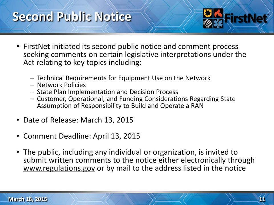 Considerations Regarding State Assumption of Responsibility to Build and Operate a RAN Date of Release: March 13, 2015 Comment Deadline: April 13, 2015 The public, including any
