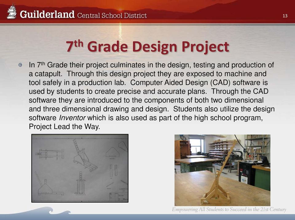 Computer Aided Design (CAD) software is used by students to create precise and accurate plans.