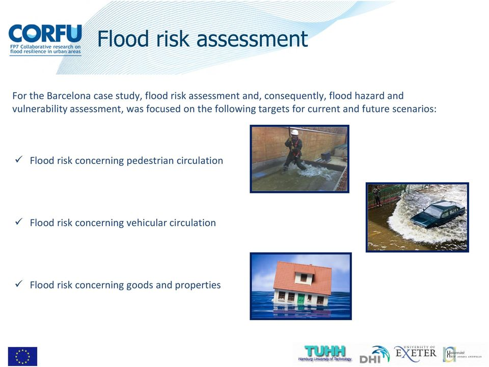 following targets for current and future scenarios: Flood risk concerning pedestrian