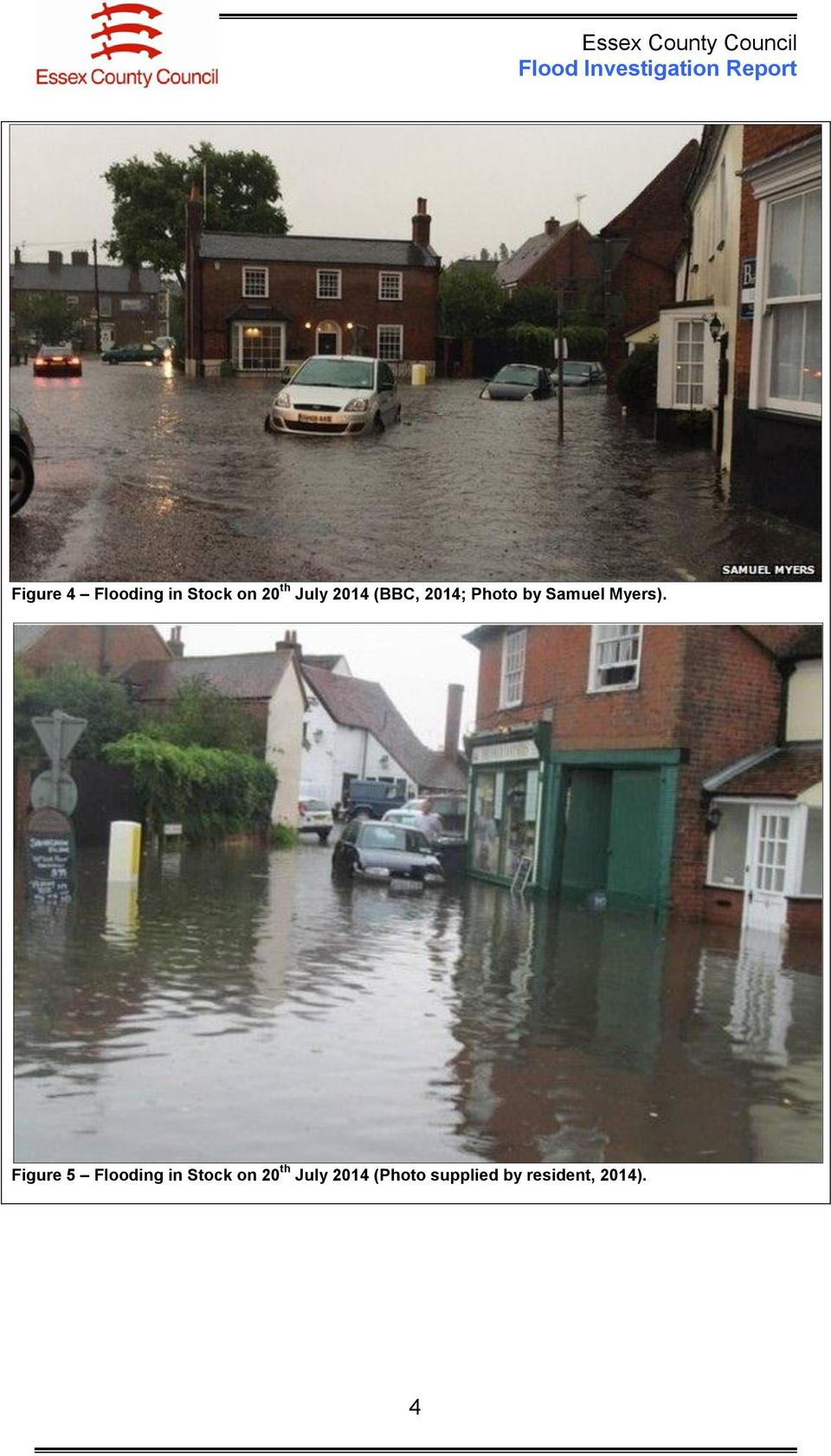 Figure 5 Flooding in Stock on 20 th July