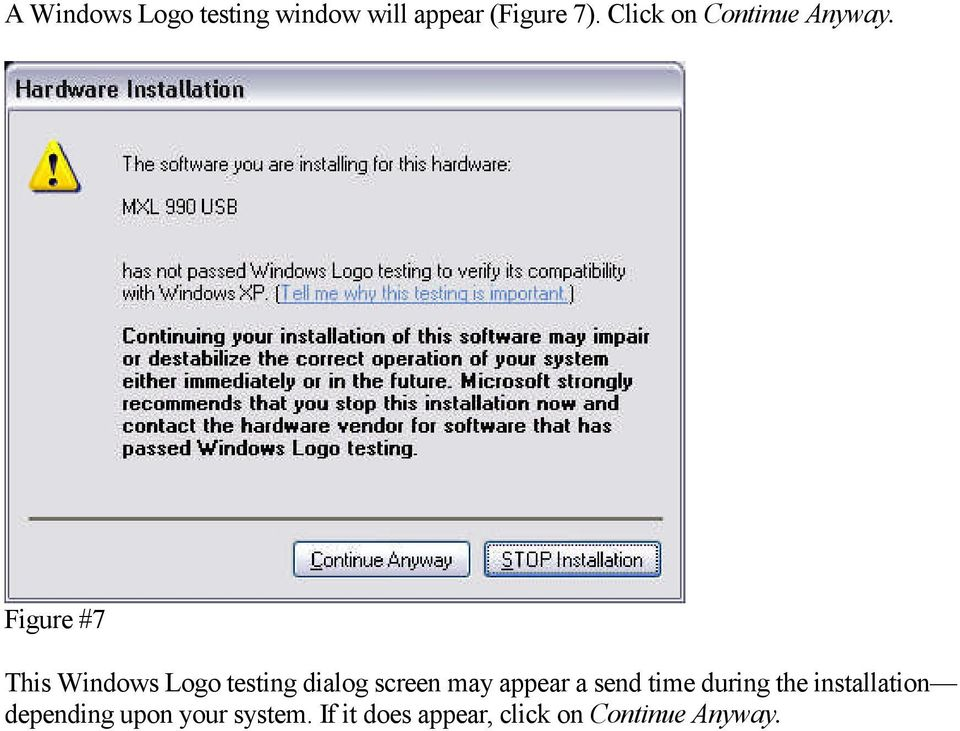 Figure #7 This Windows Logo testing dialog screen may appear a