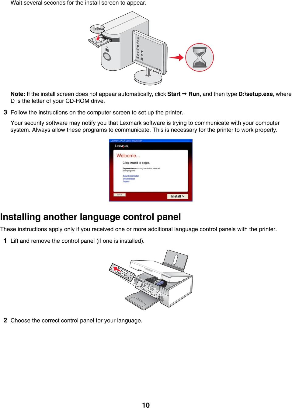 Your security software may notify you that Lexmark software is trying to communicate with your computer system. Always allow these programs to communicate.