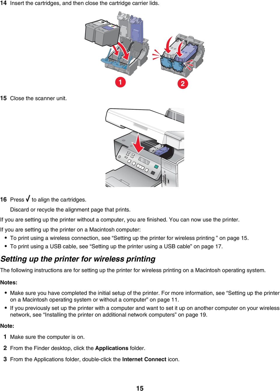 If you are setting up the printer on a Macintosh computer: To print using a wireless connection, see Setting up the printer for wireless printing on page 15.