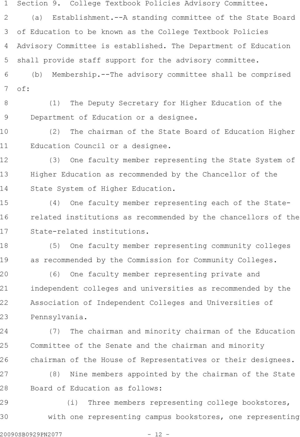 The Department of Education shall provide staff support for the advisory committee. (b) Membership.