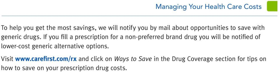 If you fill a prescription for a non-preferred brand drug you will be notified of
