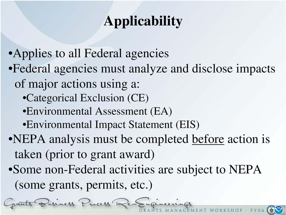 Environmental Impact Statement (EIS) NEPA analysis must be completed before action is taken