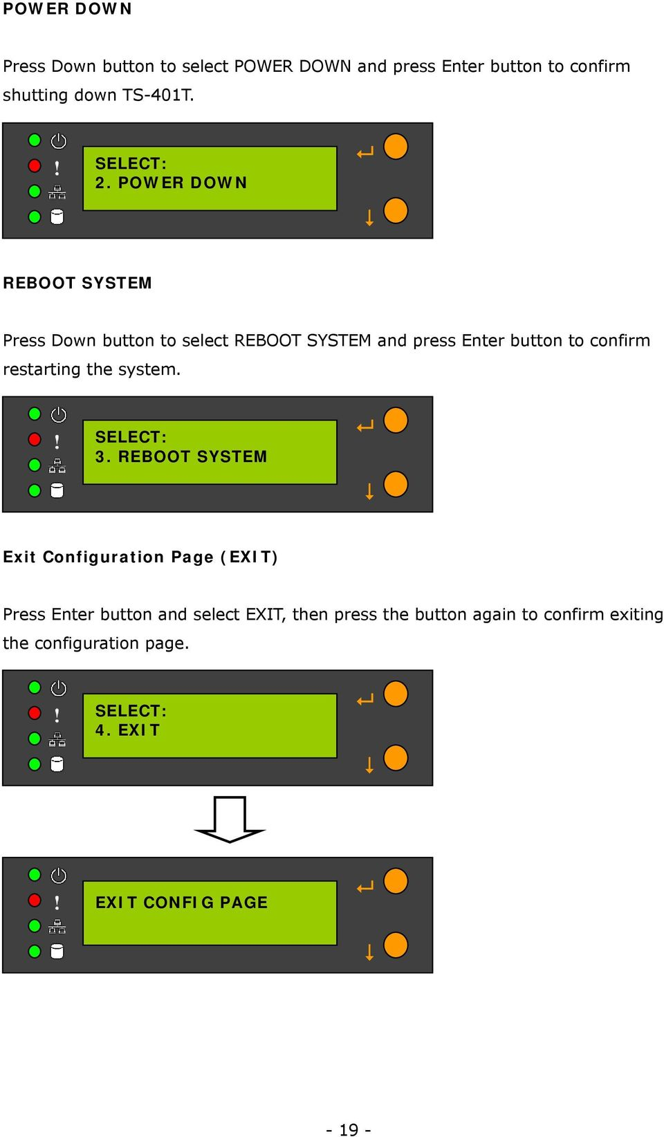 POWER DOWN REBOOT SYSTEM Press Down button to select REBOOT SYSTEM and press Enter button to confirm