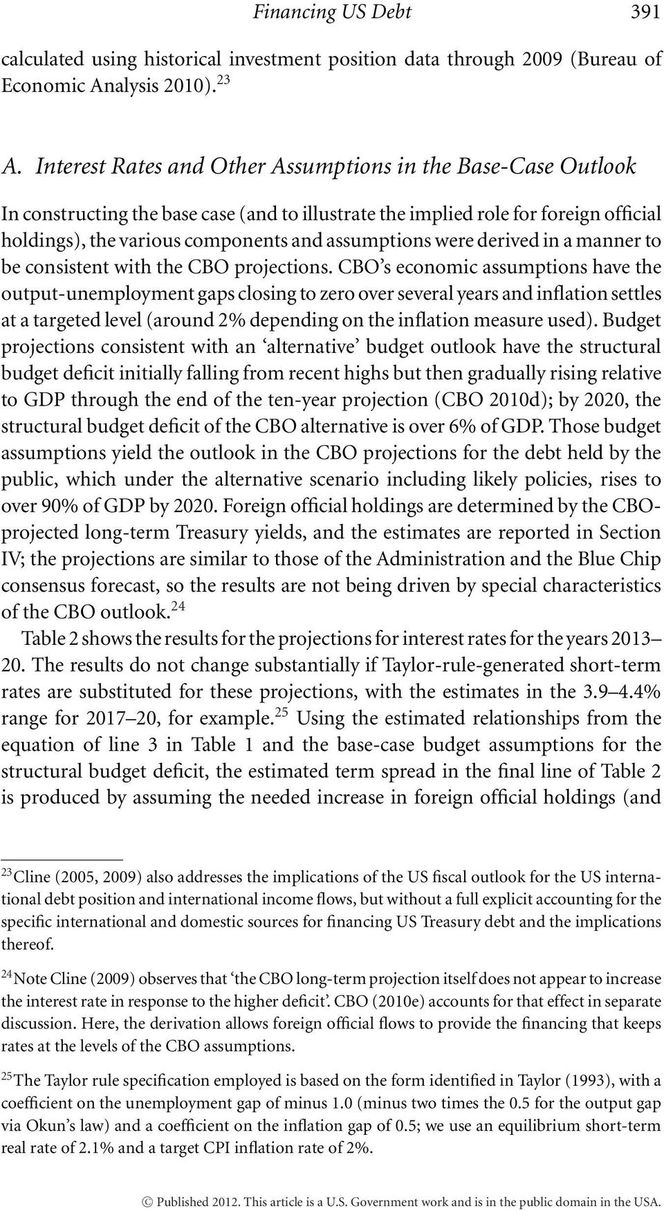 were derived in a manner to be consistent with the CBO projections.