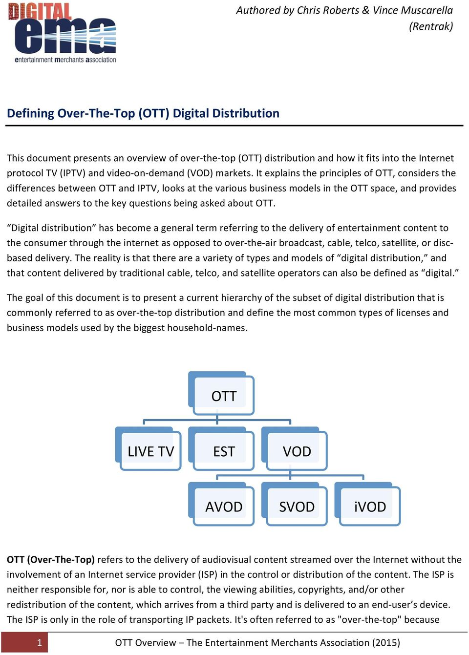 It explains the principles of OTT, considers the differences between OTT and IPTV, looks at the various business models in the OTT space, and provides detailed answers to the key questions being