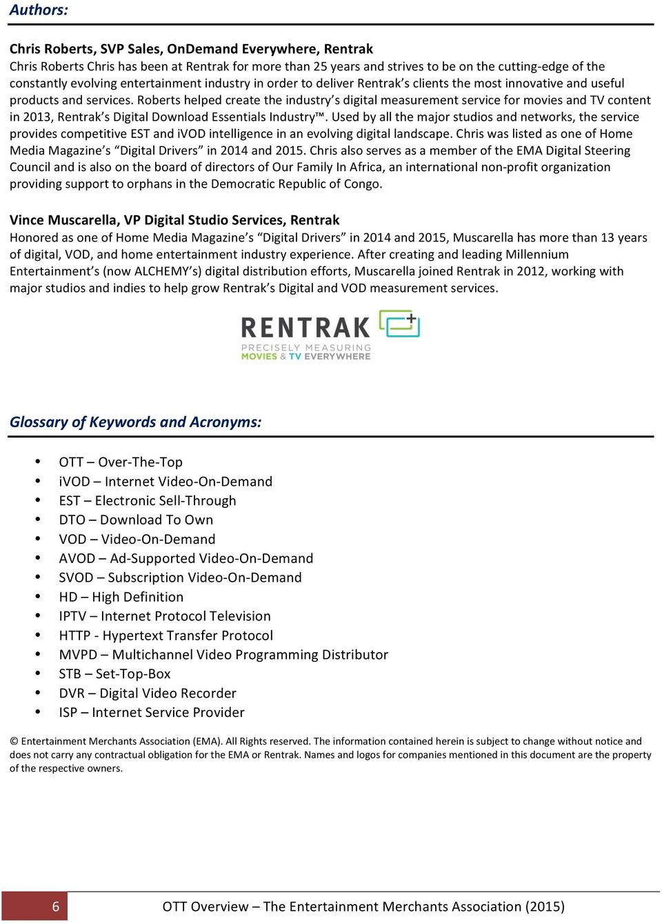 Roberts helped create the industry s digital measurement service for movies and TV content in 2013, Rentrak s Digital Download Essentials Industry.
