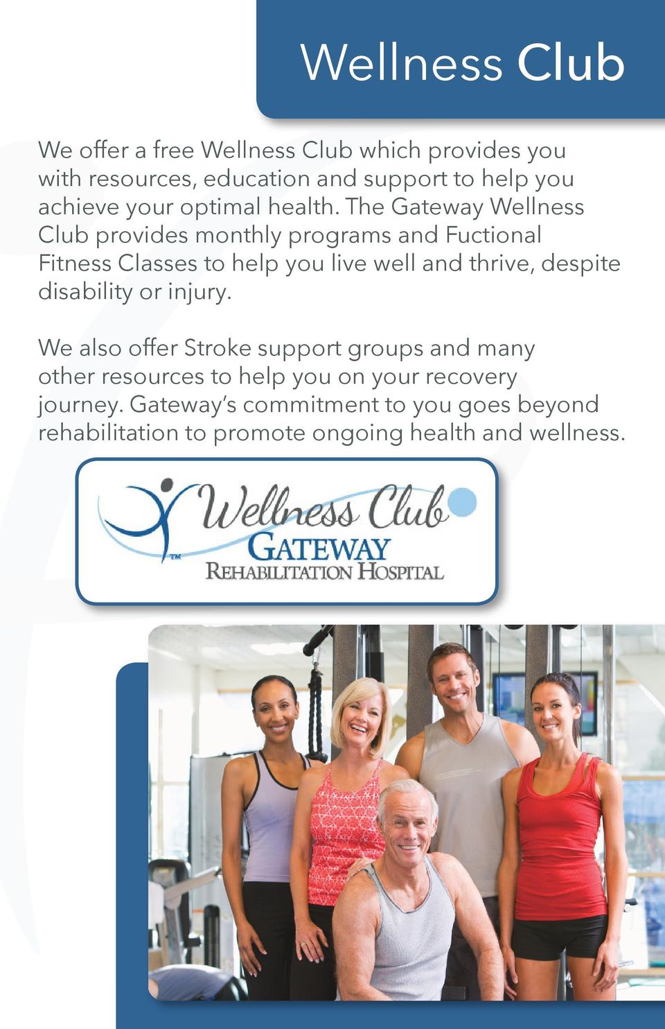 The Gateway Wellness Club provides monthly programs and Fuctional Fitness Classes to help you live well and thrive,