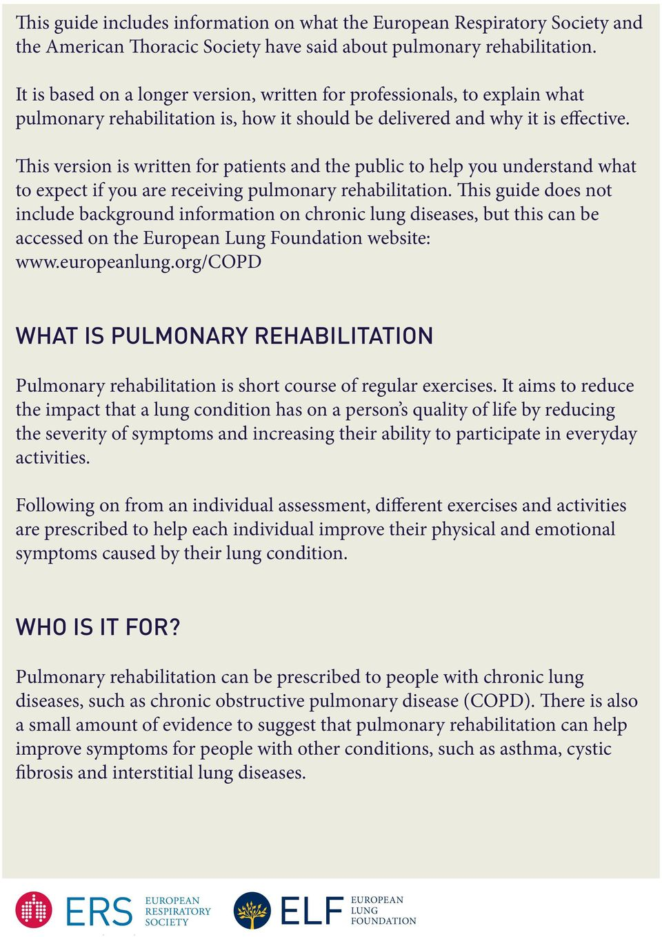 This version is written for patients and the public to help you understand what to expect if you are receiving pulmonary rehabilitation.
