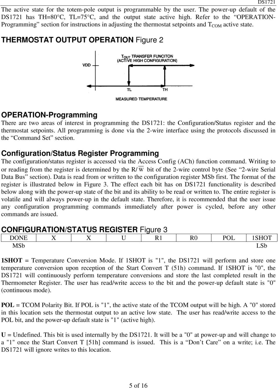 THERMOSTAT OUTPUT OPERATION Figure 2 OPERATION-Programming There are two areas of interest in programming the : the Configuration/Status register and the thermostat setpoints.