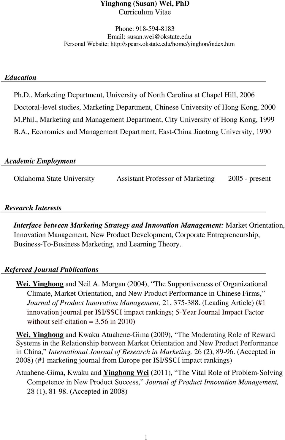 , Economics and Management Department, East-China Jiaotong University, 1990 Academic Employment Oklahoma State University Assistant Professor of Marketing 2005 - present Research Interests Interface