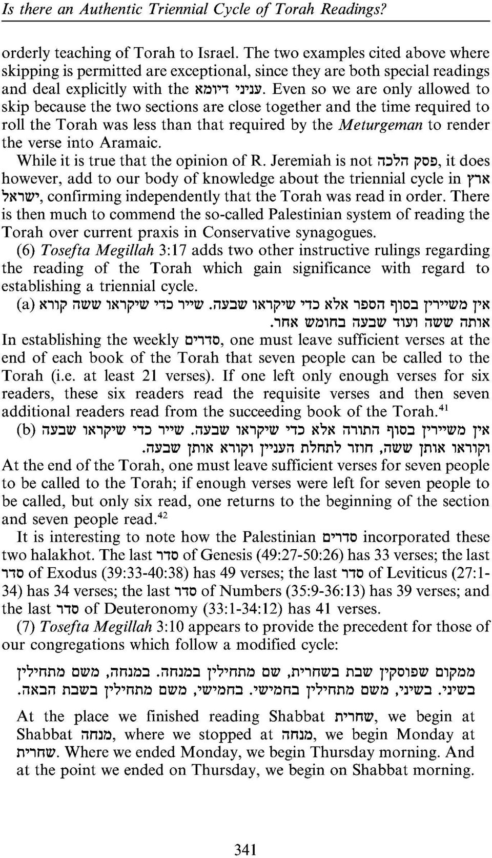 ')')l.'. Even so we are only allowed to skip because the two sections are close together and the time required to roll the Torah was less than that required by the Meturgeman to render the verse into