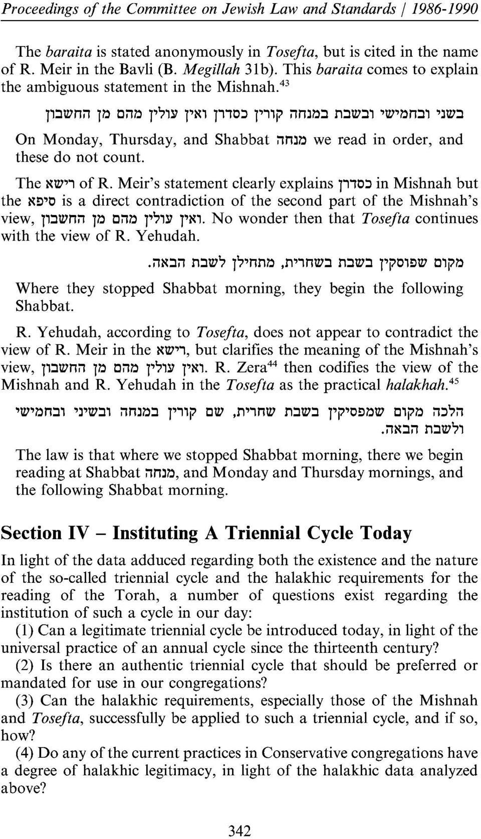 On Monday, Thursday, and Shabbat ilnl~ we read in order, and these do not count. The ~tv,, of R.