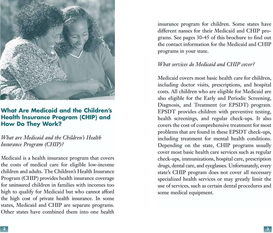 What Are Medicaid and the Children s Health Insurance Program (CHIP) and How Do They Work? What are Medicaid and the Children s Health Insurance Program (CHIP)?