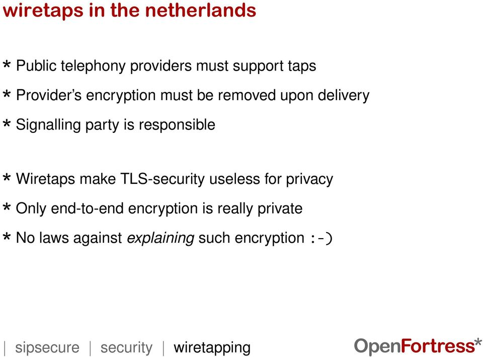 make TLS-security useless for privacy Only end-to-end encryption is really private