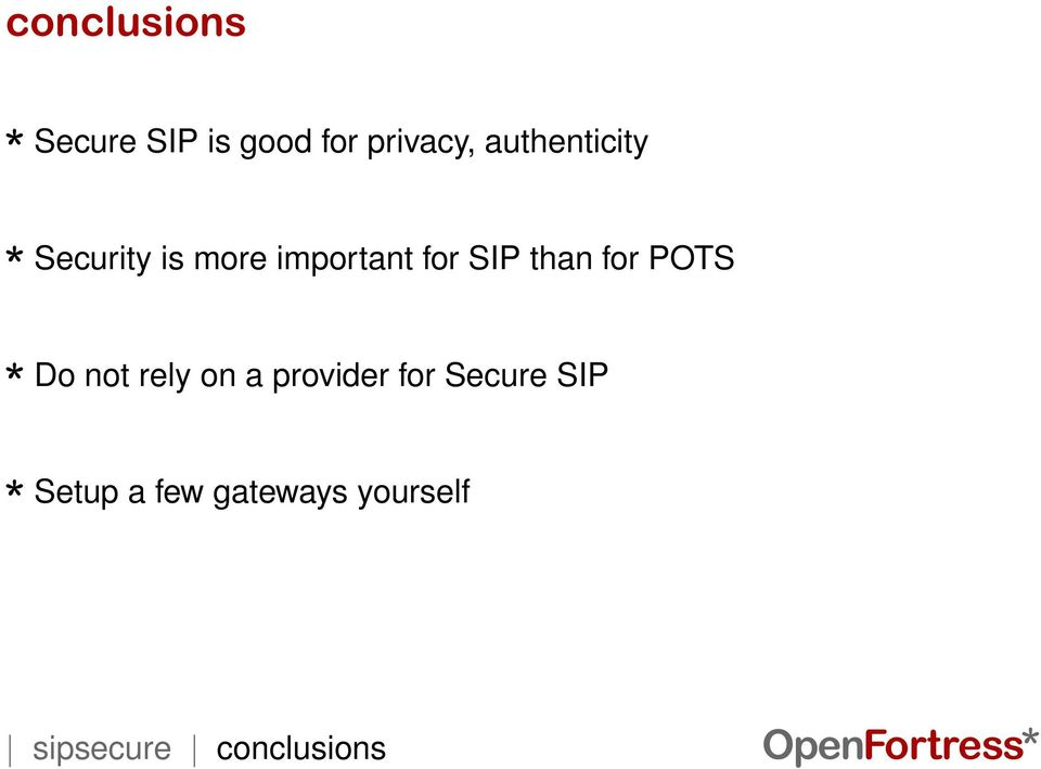 for POTS Do not rely on a provider for Secure SIP