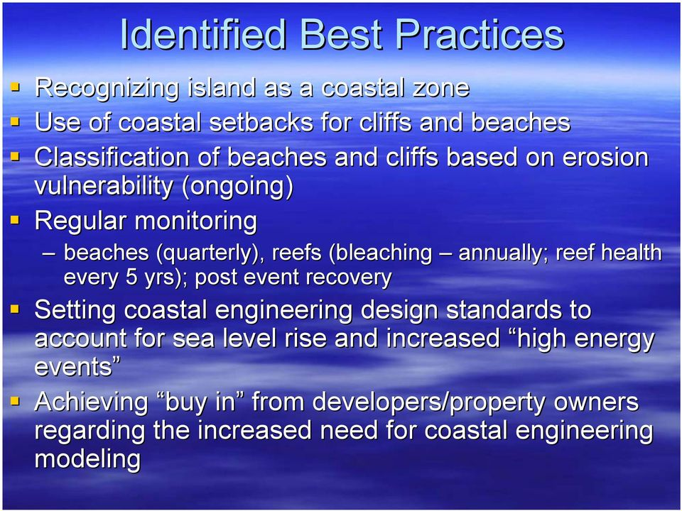 reef health every 5 yrs); post event recovery Setting coastal engineering design standards to account for sea level rise and