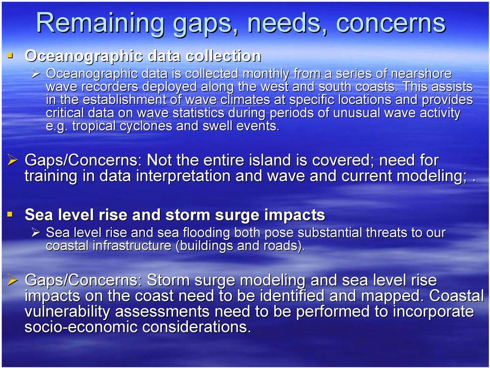 Gaps/Concerns: Not the entire island is covered; need for training in data interpretation and wave and current modeling;.