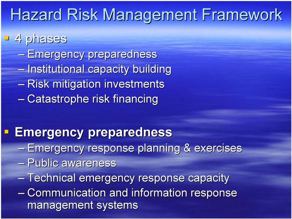 Emergency preparedness Emergency response planning & exercises Public awareness