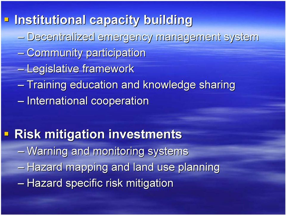 sharing International cooperation Risk mitigation investments Warning and