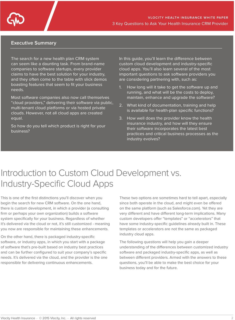 your business needs. Most software companies also now call themselves cloud providers, delivering their software via public, multi-tenant cloud platforms or via hosted private clouds.
