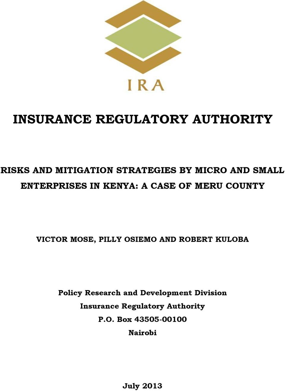 MOSE, PILLY OSIEMO AND ROBERT KULOBA Policy Research and Development