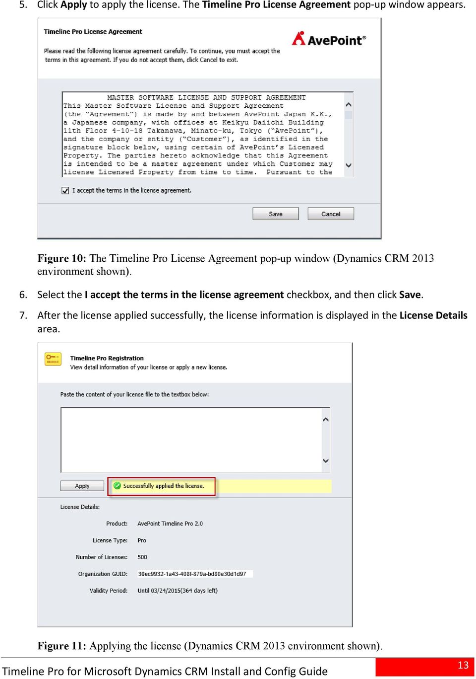 Select the I accept the terms in the license agreement checkbox, and then click Save. 7.