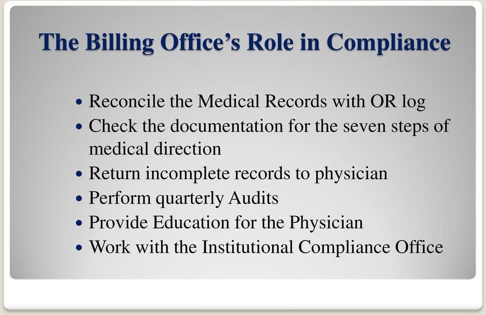 direction Return incomplete records to physician Perform quarterly
