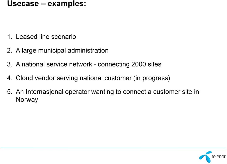 A national service network - connecting 2000 sites 4.