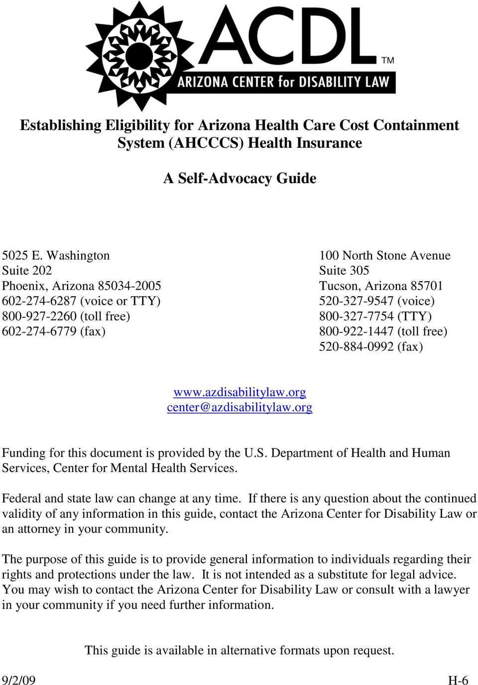 602-274-6779 (fax) 800-922-1447 (toll free) 520-884-0992 (fax) www.azdisabilitylaw.org center@azdisabilitylaw.org Funding for this document is provided by the U.S.