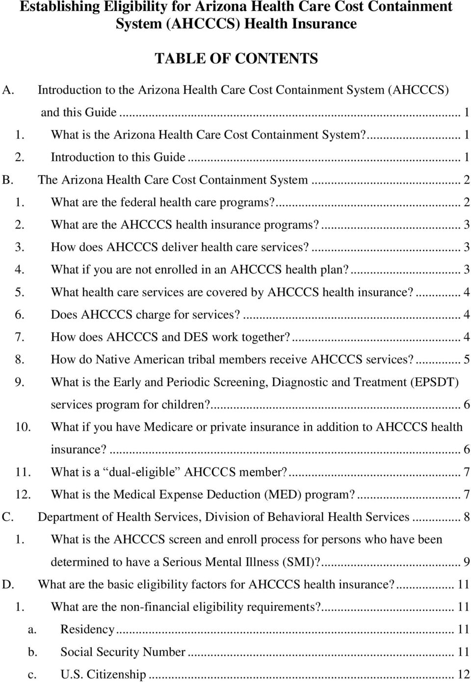 The Arizona Health Care Cost Containment System... 2 1. What are the federal health care programs?... 2 2. What are the AHCCCS health insurance programs?... 3 3.