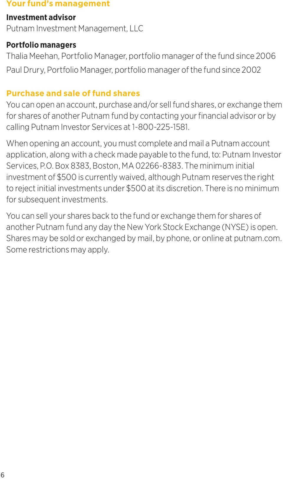 contacting your financial advisor or by calling Putnam Investor Services at 1-800-225-1581.