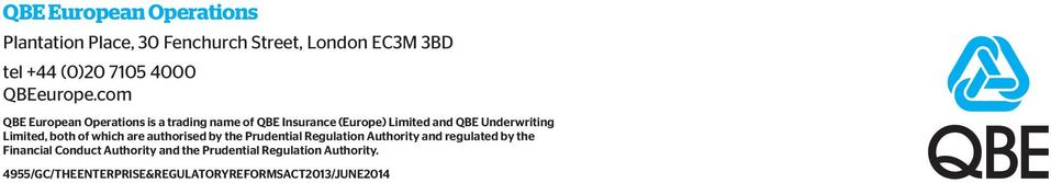 com QBE European Operations is a trading name of QBE Insurance (Europe) Limited and QBE Underwriting