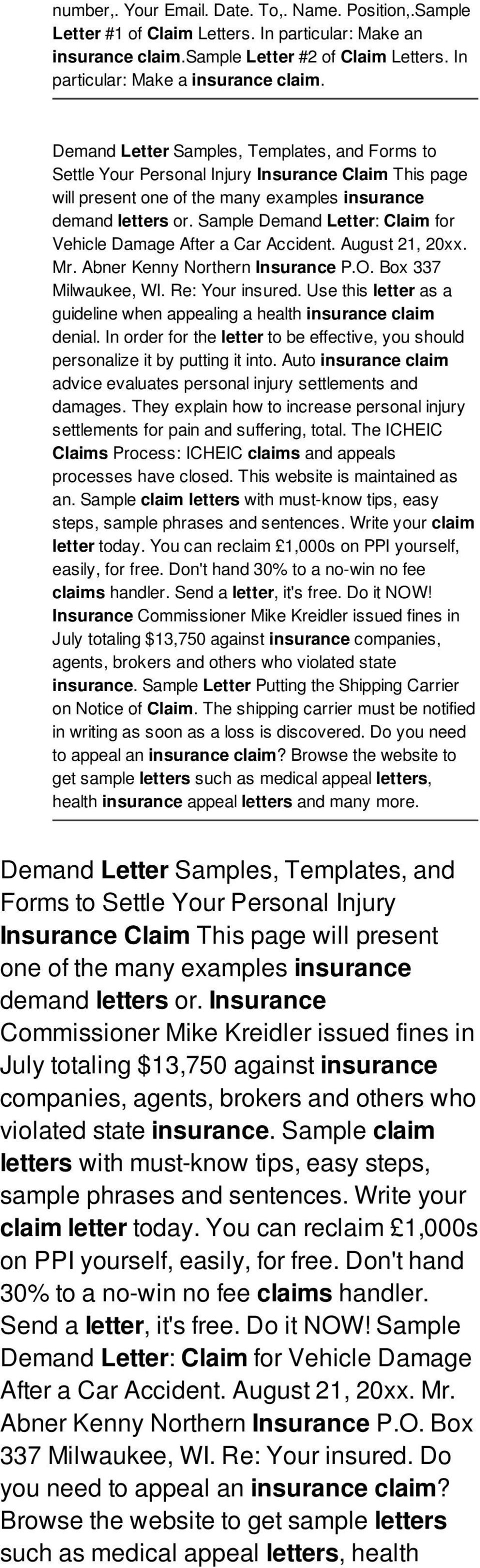 Sample Demand Letter: Claim for Vehicle Damage After a Car Accident. August 21, 20xx. Mr. Abner Kenny Northern Insurance P.O. Box 337 Milwaukee, WI. Re: Your insured.