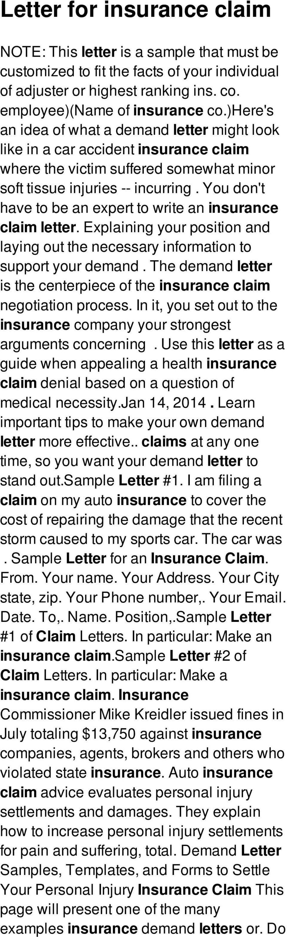 You don't have to be an expert to write an insurance claim letter. Explaining your position and laying out the necessary information to support your demand.