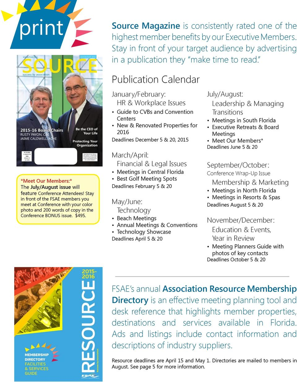 Stay in front of the FSAE members you meet at Conference with your color photo and 200 words of copy in the Conference BONUS issue. $495.