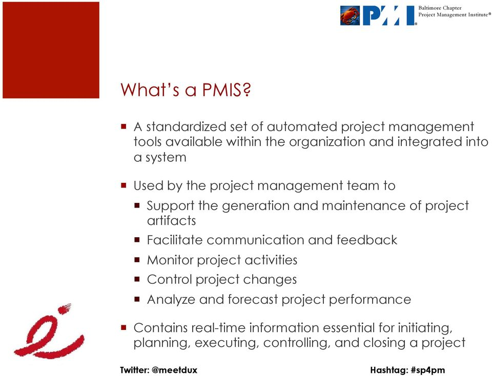 system Used by the project management team to Support the generation and maintenance of project artifacts Facilitate