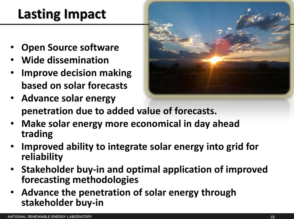 Make solar energy more economical in day ahead trading Improved ability to integrate solar energy into grid