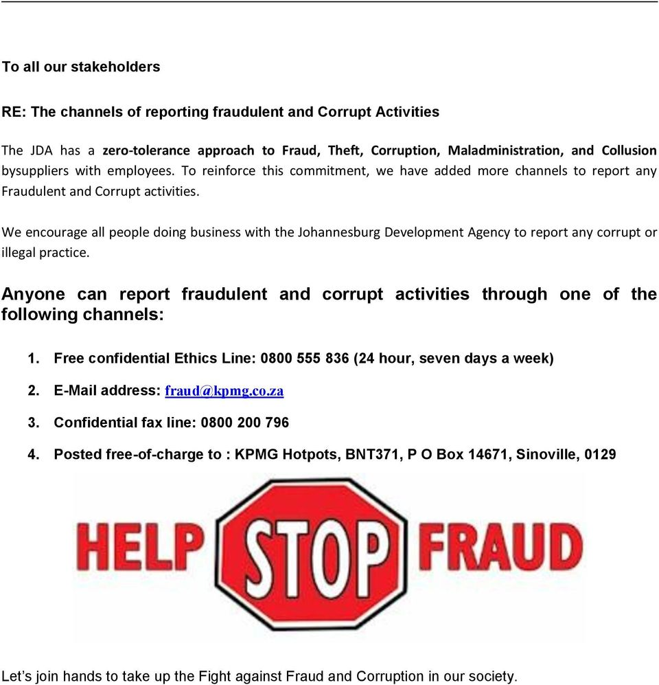 We encourage all people doing business with the Johannesburg Development Agency to report any corrupt or illegal practice.